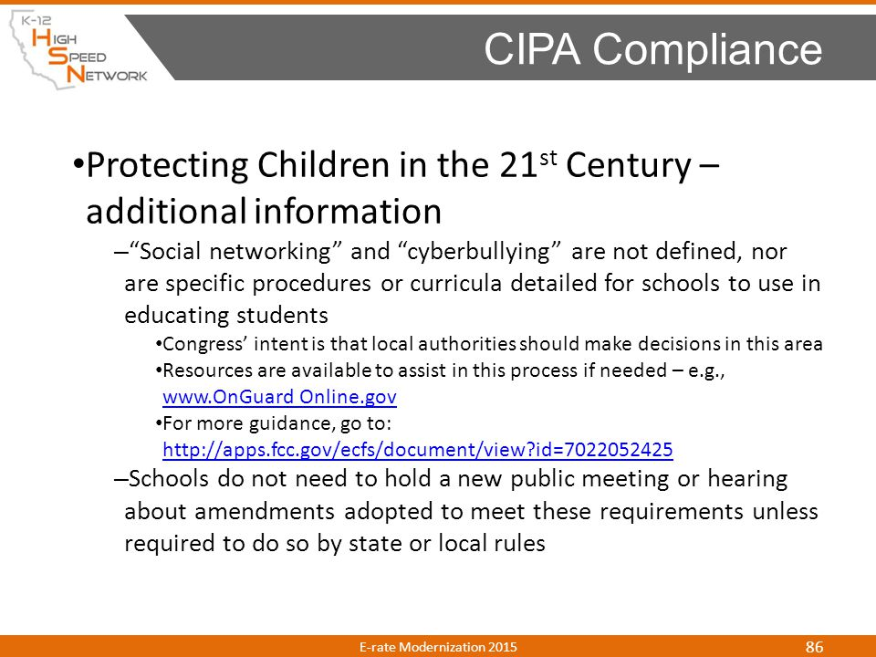 CIPA Compliance Protecting Children in the 21st Century – additional information.