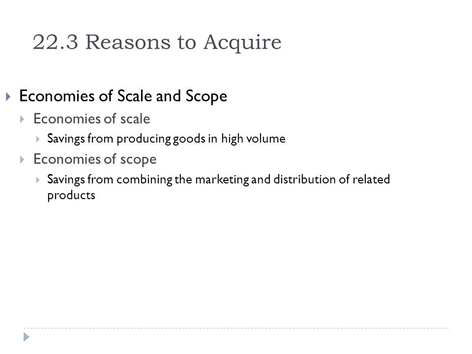 22.3 Reasons to Acquire Economies of Scale and Scope