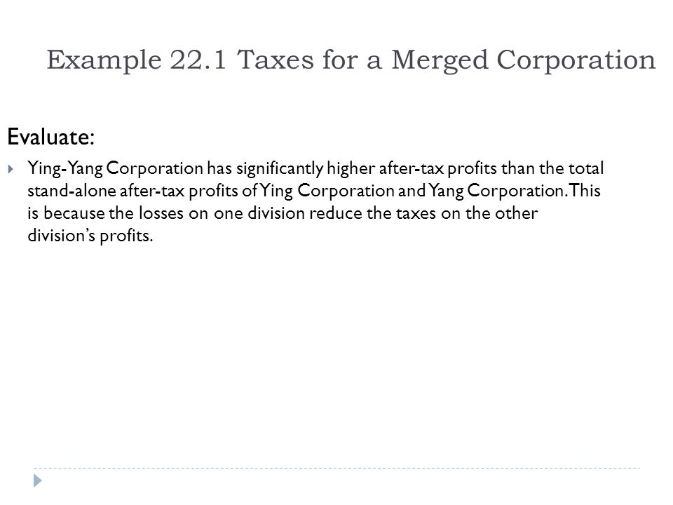 Example 22.1 Taxes for a Merged Corporation