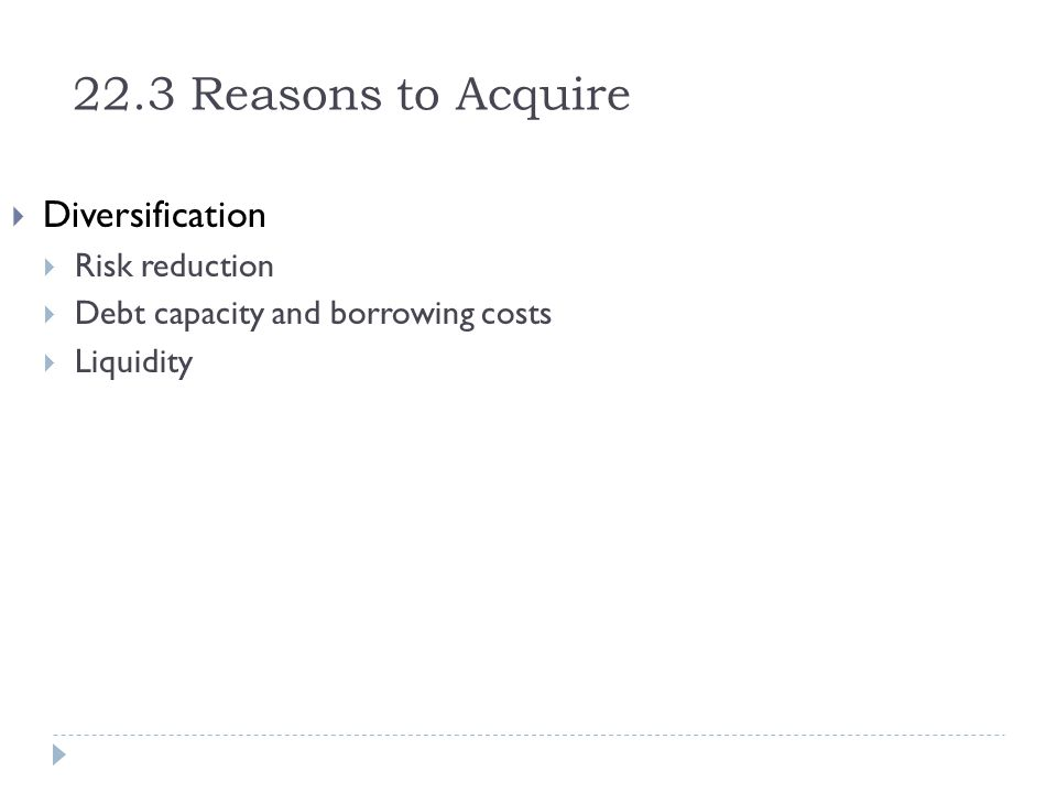 22.3 Reasons to Acquire Diversification Risk reduction