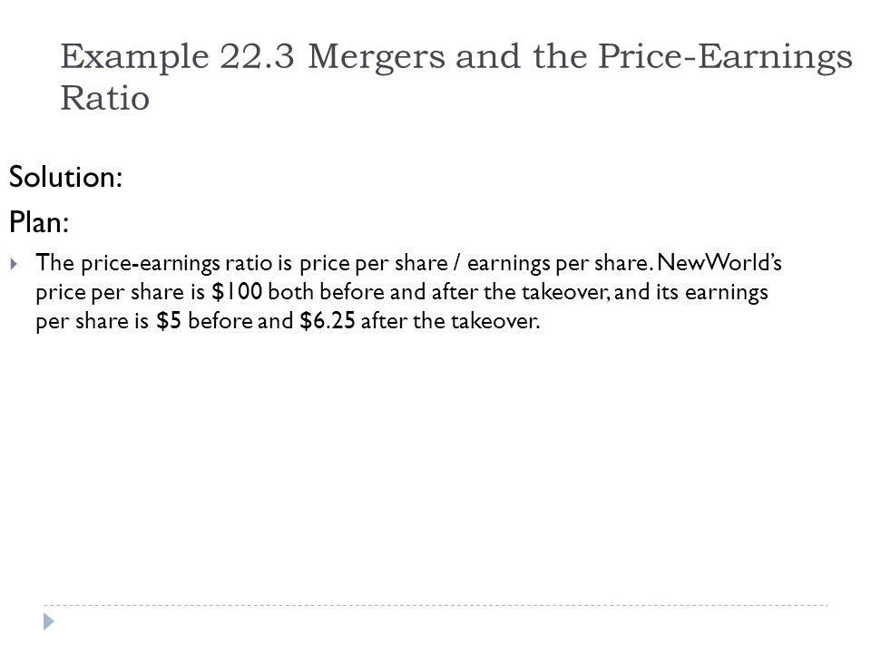 Example 22.3 Mergers and the Price-Earnings Ratio