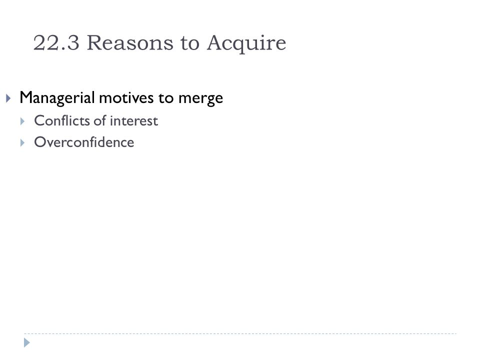 22.3 Reasons to Acquire Managerial motives to merge