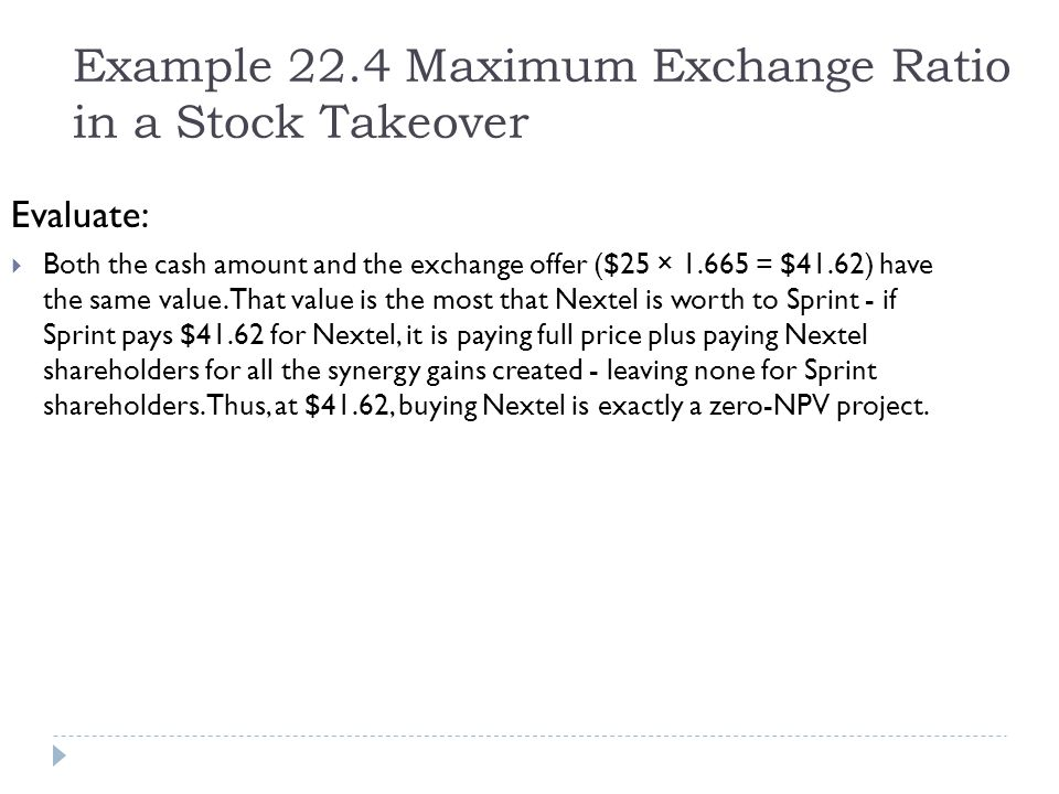 Example 22.4 Maximum Exchange Ratio in a Stock Takeover