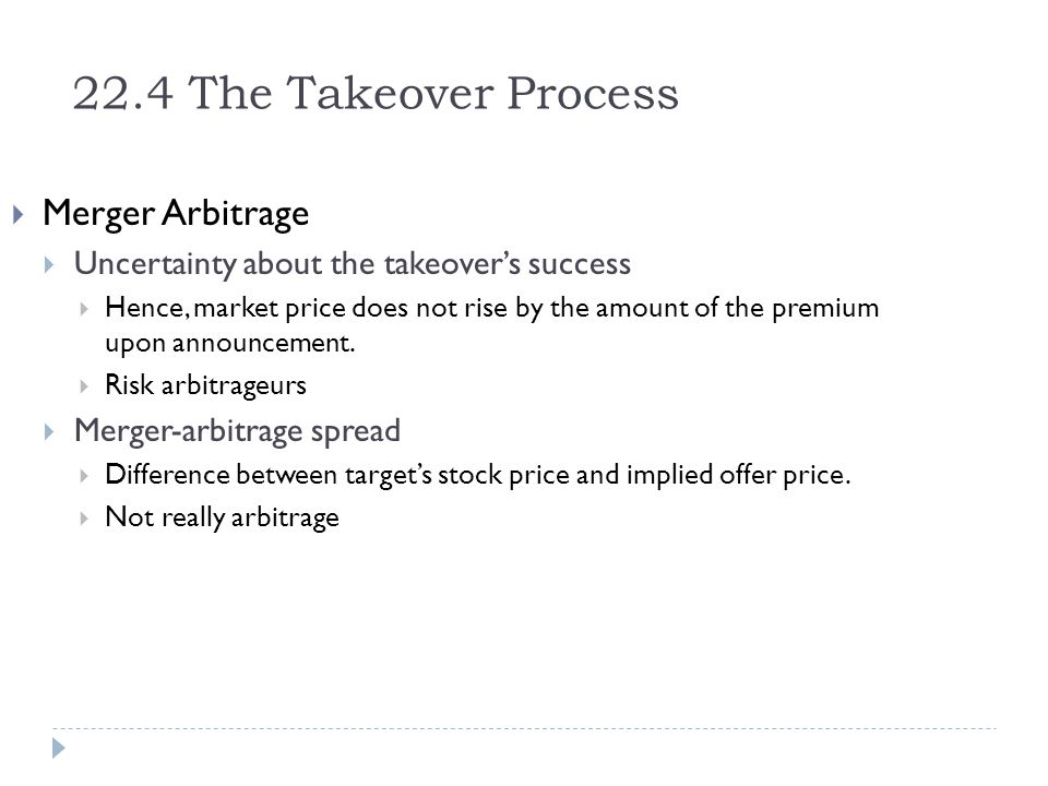 22.4 The Takeover Process Merger Arbitrage