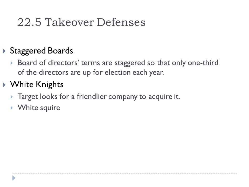 22.5 Takeover Defenses Staggered Boards White Knights