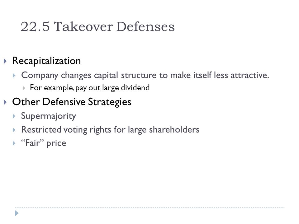 22.5 Takeover Defenses Recapitalization Other Defensive Strategies