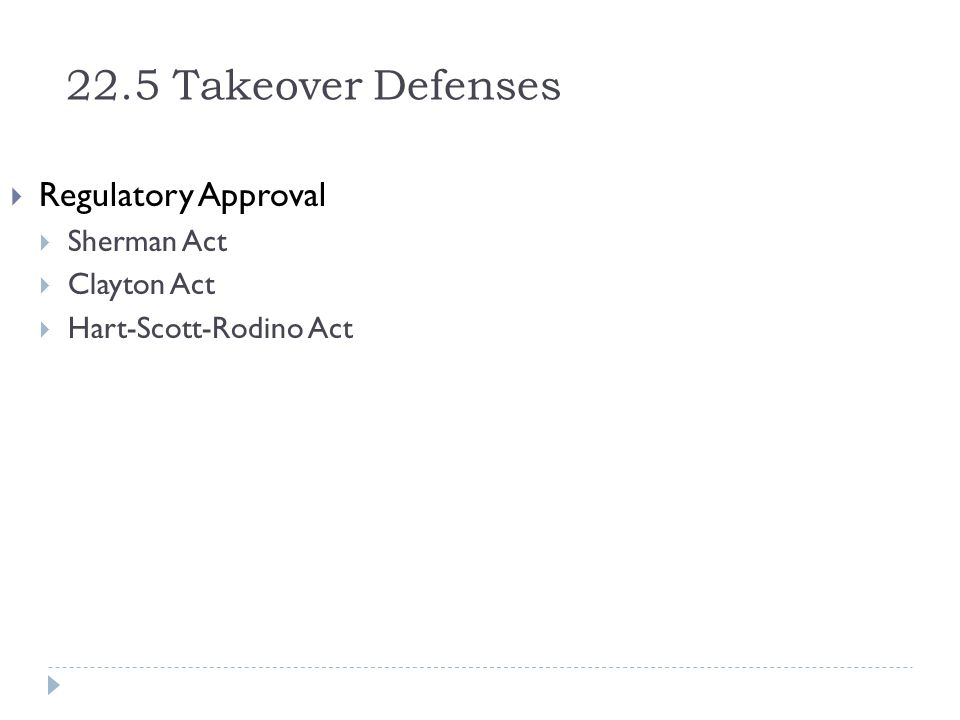 22.5 Takeover Defenses Regulatory Approval Sherman Act Clayton Act