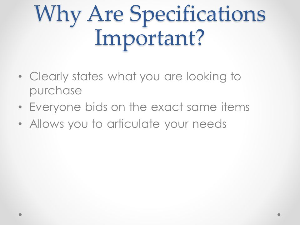 Why Are Specifications Important