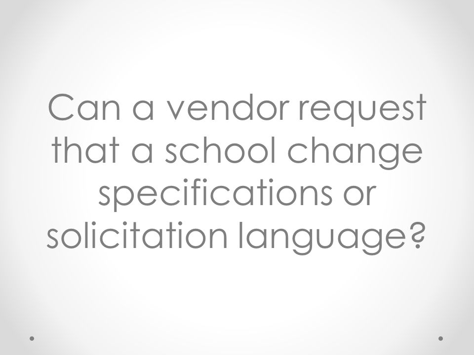 Can a vendor request that a school change specifications or solicitation language