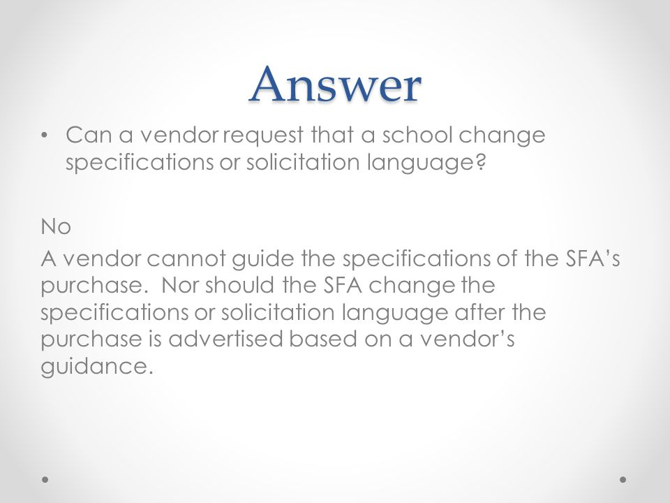 Answer Can a vendor request that a school change specifications or solicitation language No.