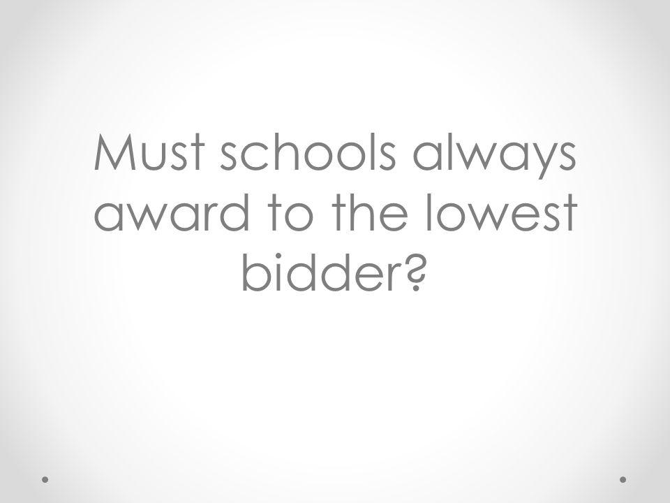 Must schools always award to the lowest bidder