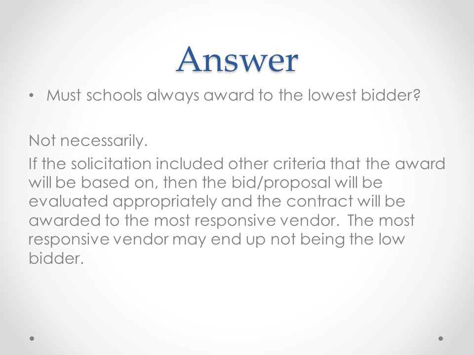 Answer Must schools always award to the lowest bidder