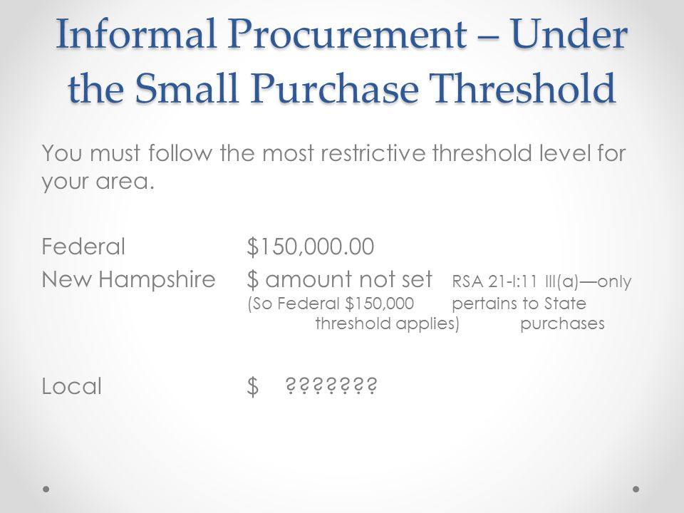 Informal Procurement – Under the Small Purchase Threshold