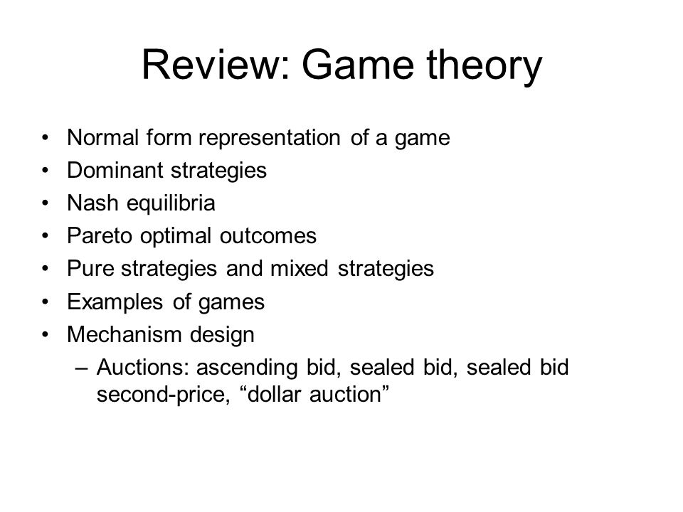 Review: Game theory Normal form representation of a game