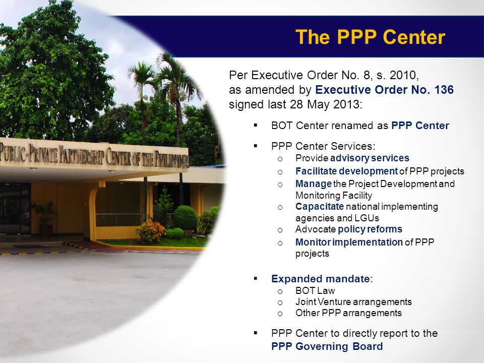 The PPP Center jjjjj Per Executive Order No. 8, s. 2010, as amended by Executive Order No. 136 signed last 28 May 2013: