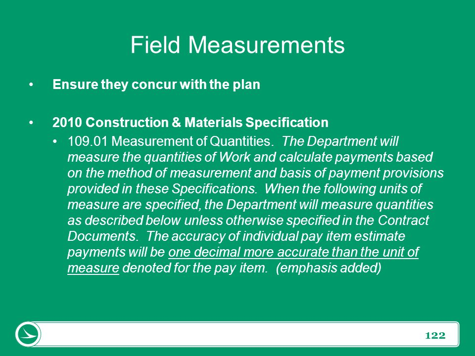 Field Measurements Ensure they concur with the plan