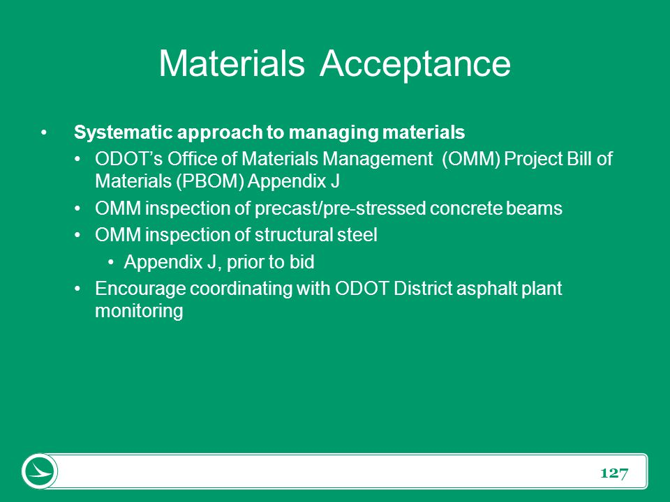 Materials Acceptance Systematic approach to managing materials