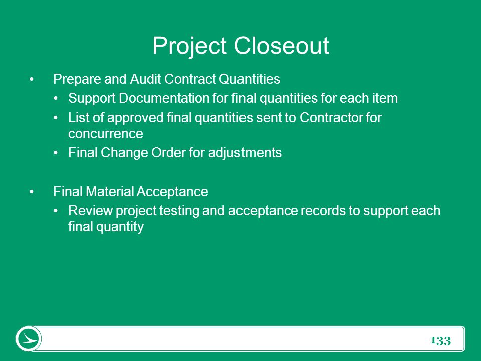 Project Closeout Prepare and Audit Contract Quantities