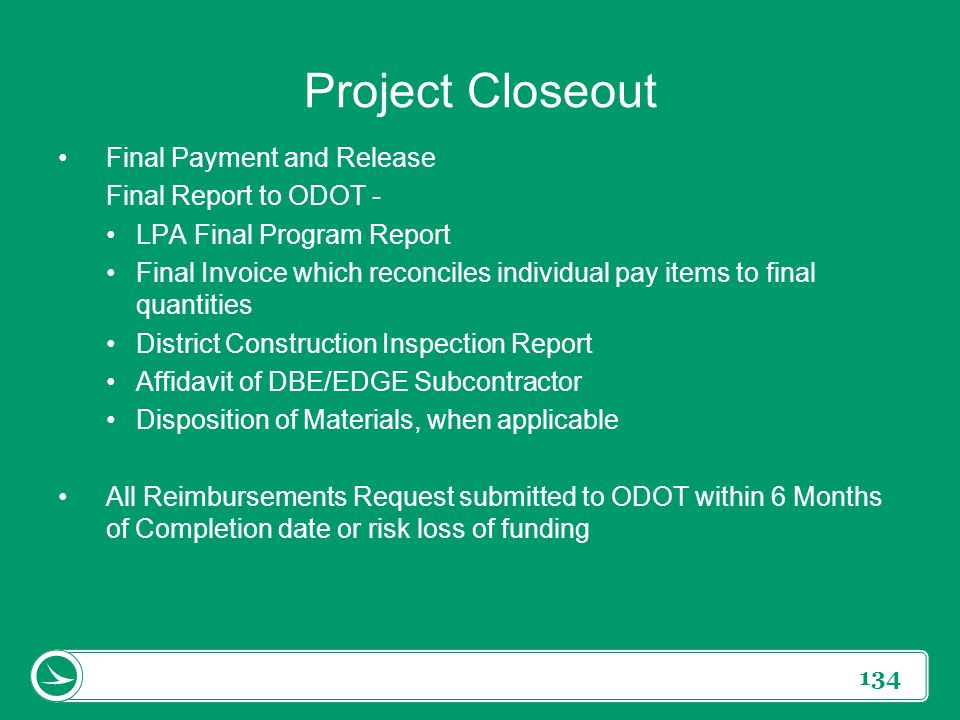 Project Closeout Final Payment and Release Final Report to ODOT -