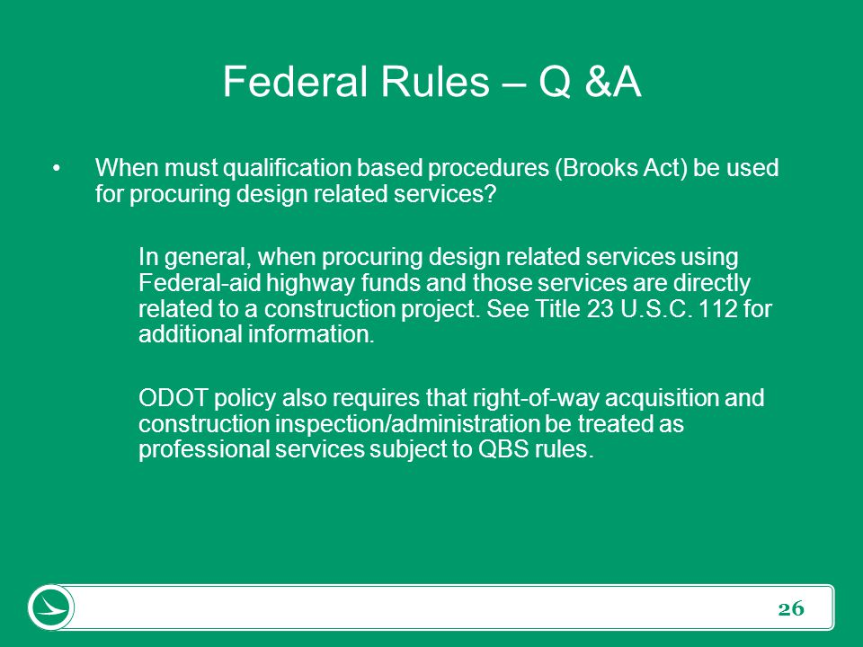 Federal Rules – Q &A When must qualification based procedures (Brooks Act) be used for procuring design related services