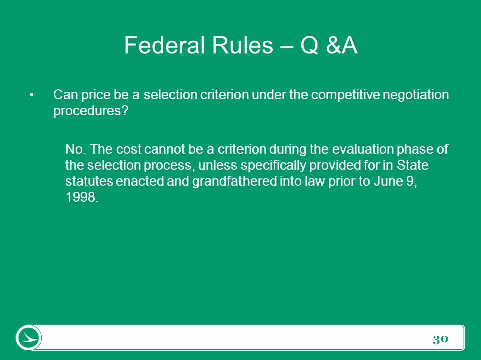 Federal Rules – Q &A Can price be a selection criterion under the competitive negotiation procedures