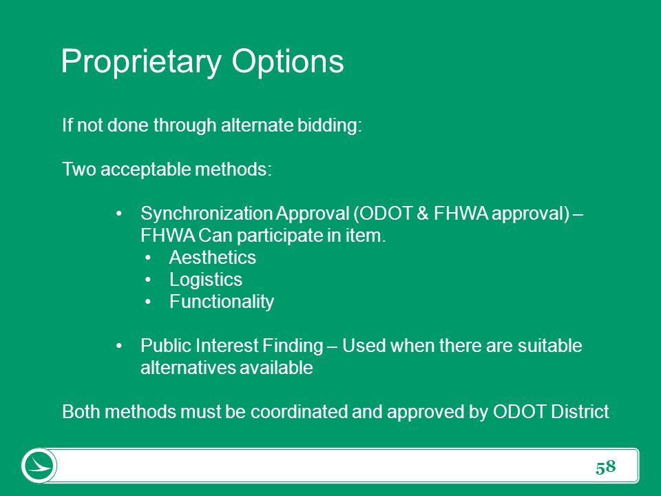 Proprietary Options If not done through alternate bidding: