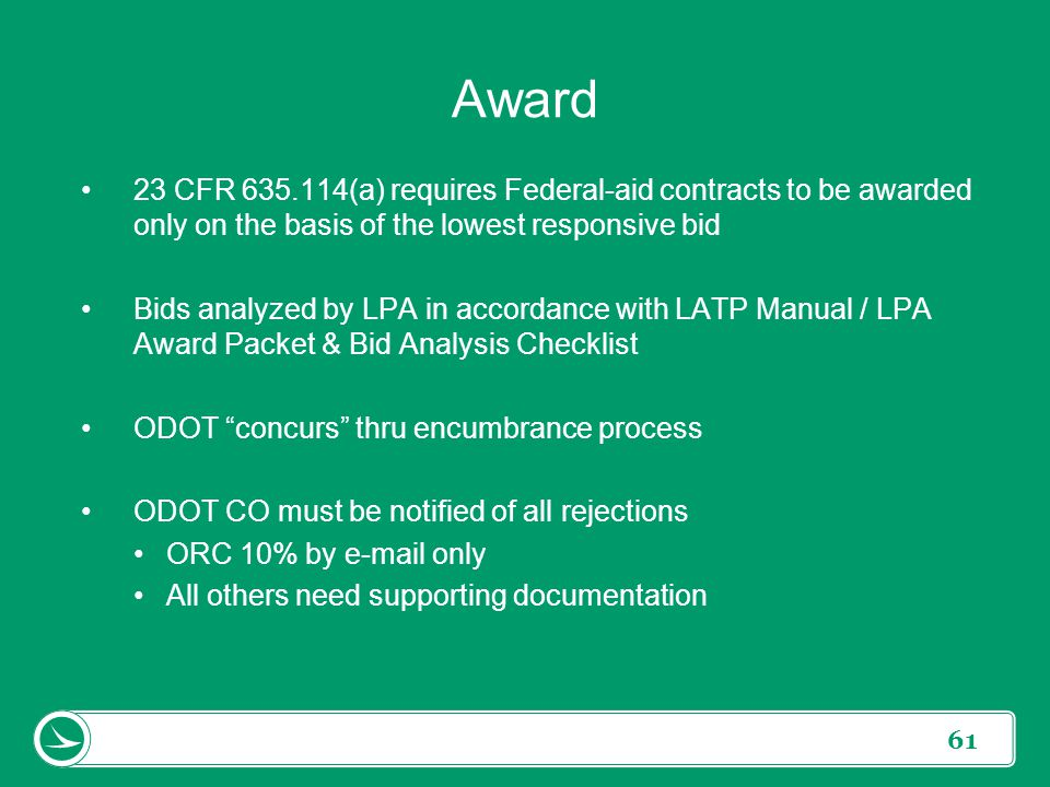 Award 23 CFR 635.114(a) requires Federal-aid contracts to be awarded only on the basis of the lowest responsive bid.