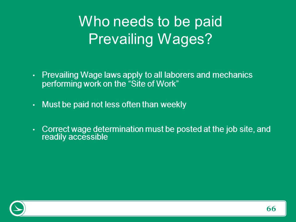 Who needs to be paid Prevailing Wages