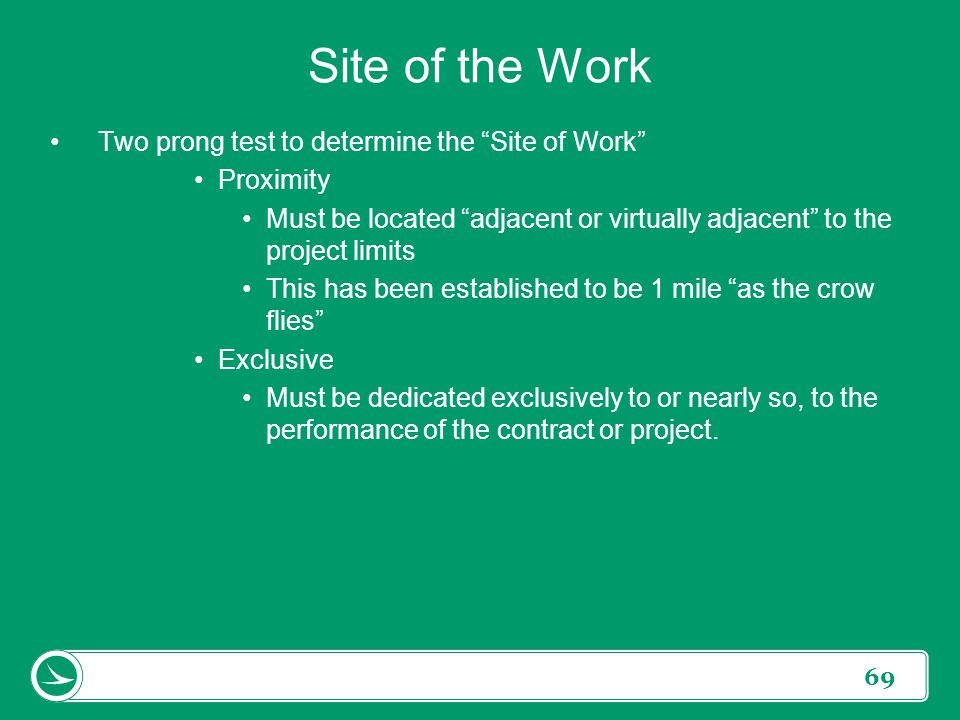 Site of the Work Two prong test to determine the Site of Work