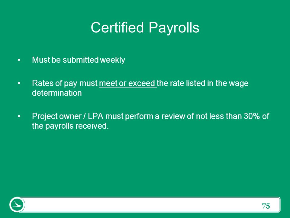 Certified Payrolls Must be submitted weekly