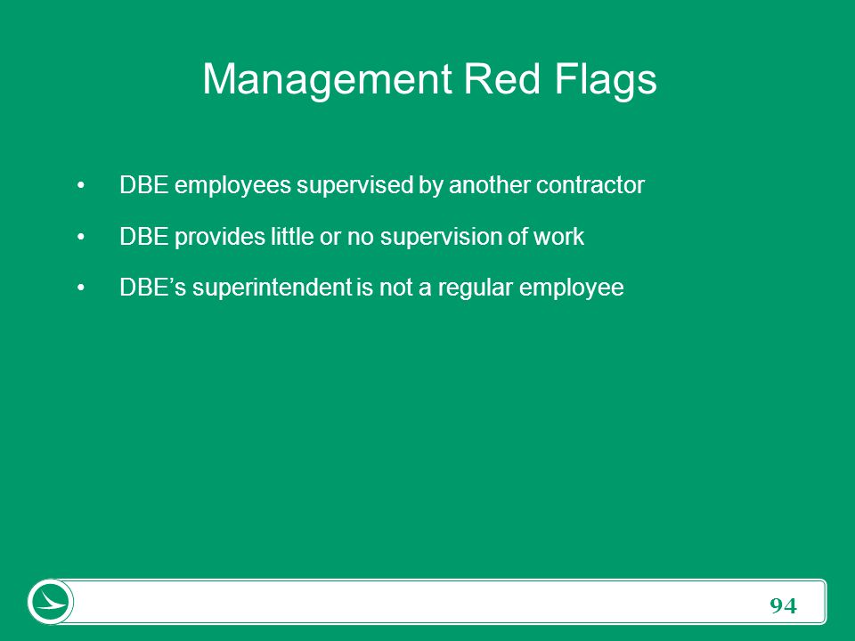Management Red Flags DBE employees supervised by another contractor