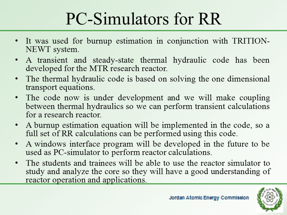 PC-Simulators for RR It was used for burnup estimation in conjunction with TRITION-NEWT system.