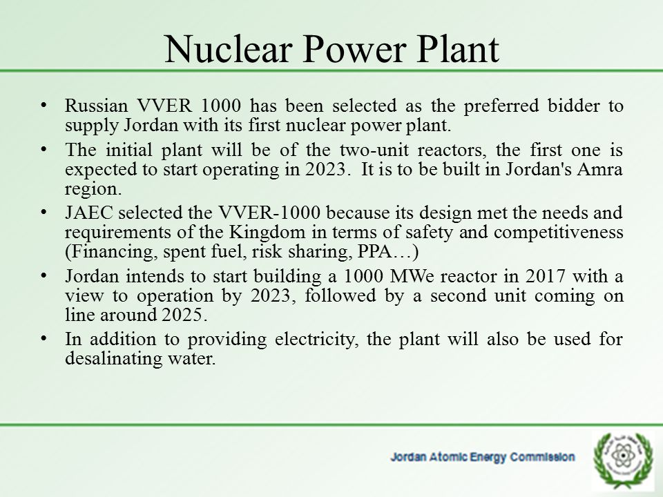Nuclear Power Plant Russian VVER 1000 has been selected as the preferred bidder to supply Jordan with its first nuclear power plant.