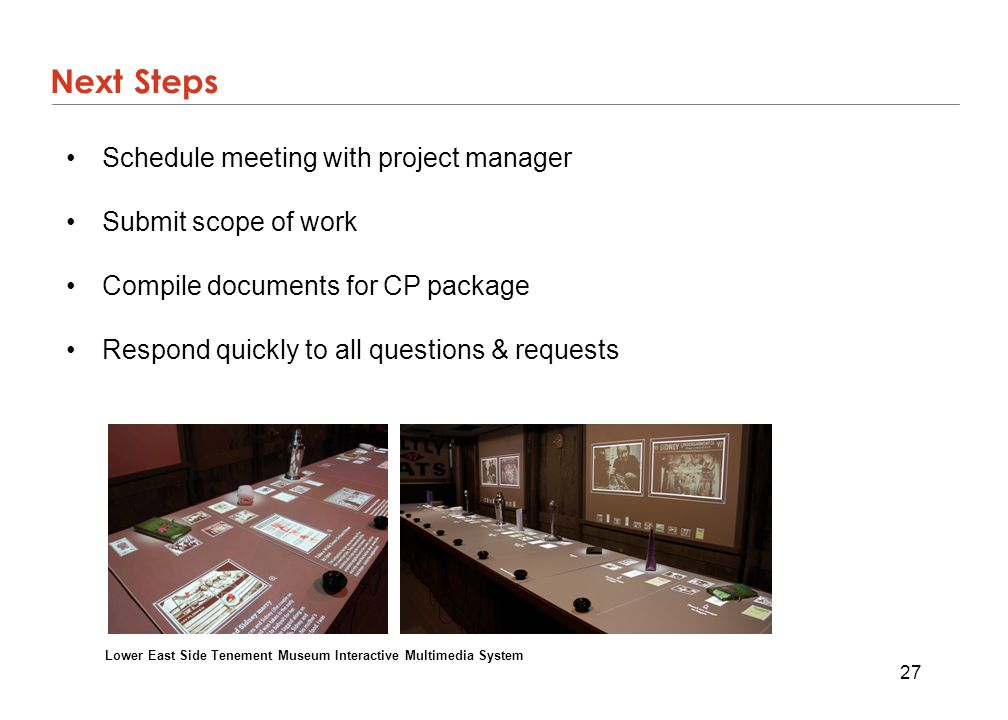 Next Steps Schedule meeting with project manager Submit scope of work