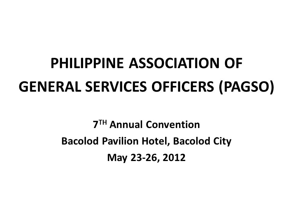 PHILIPPINE ASSOCIATION OF GENERAL SERVICES OFFICERS (PAGSO)