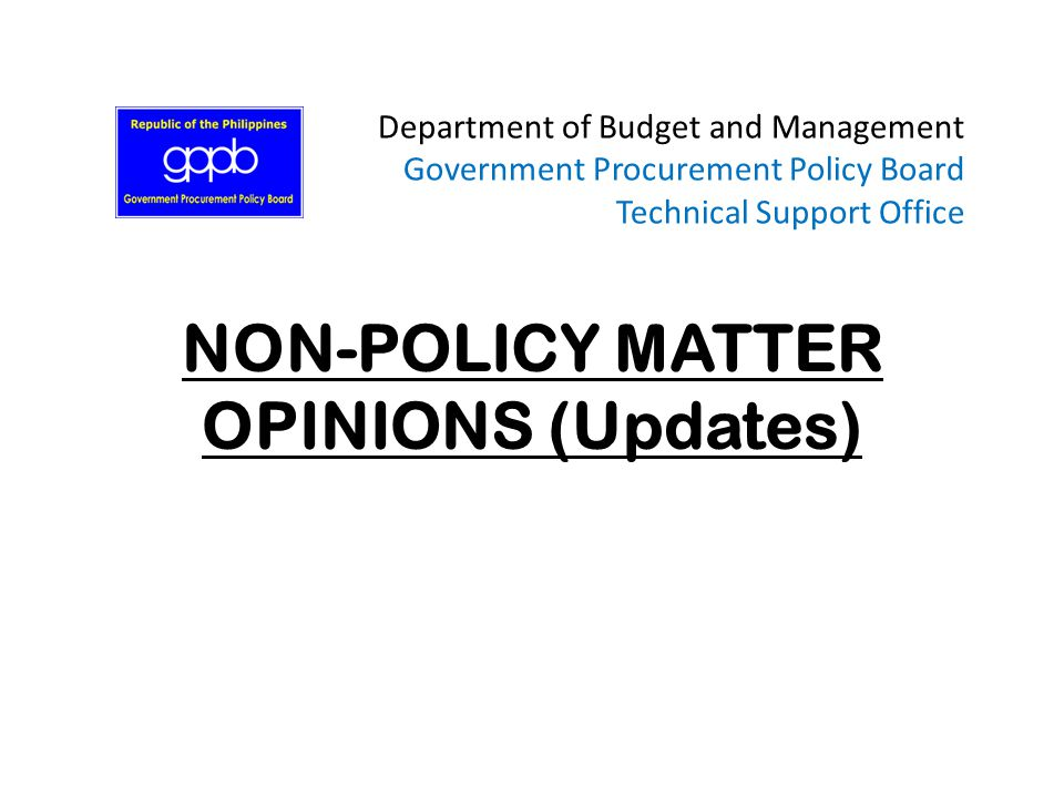 NON-POLICY MATTER OPINIONS (Updates)