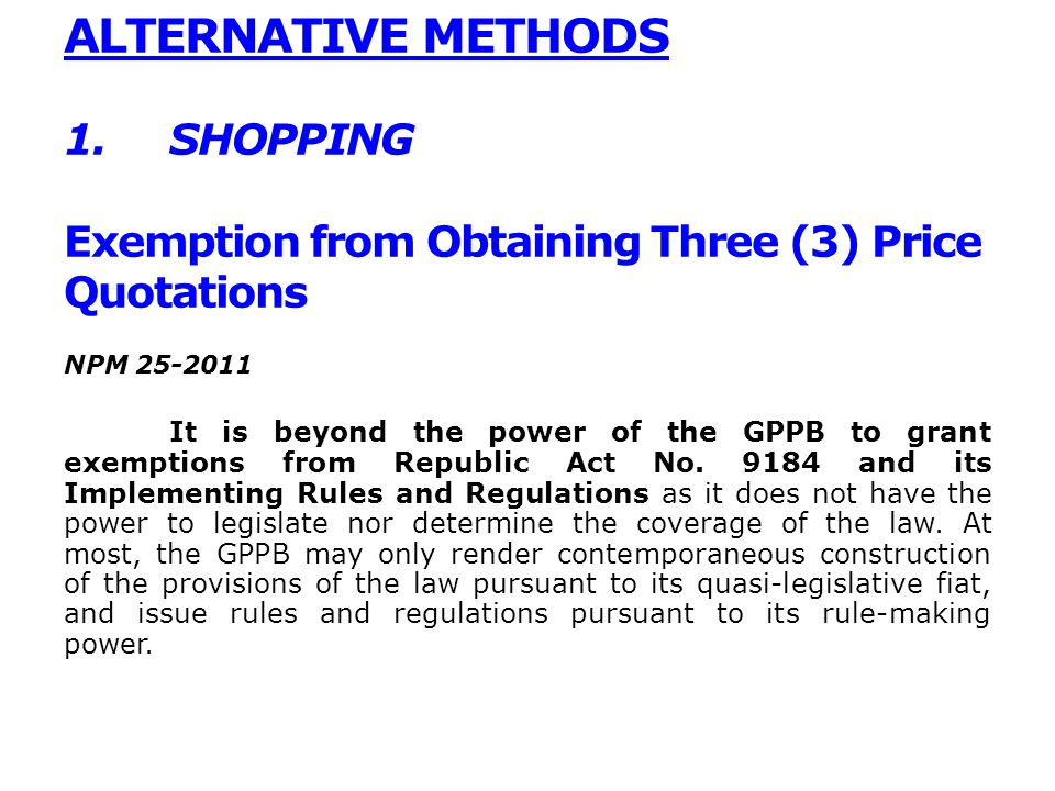 ALTERNATIVE METHODS 1. SHOPPING Exemption from Obtaining Three (3) Price Quotations