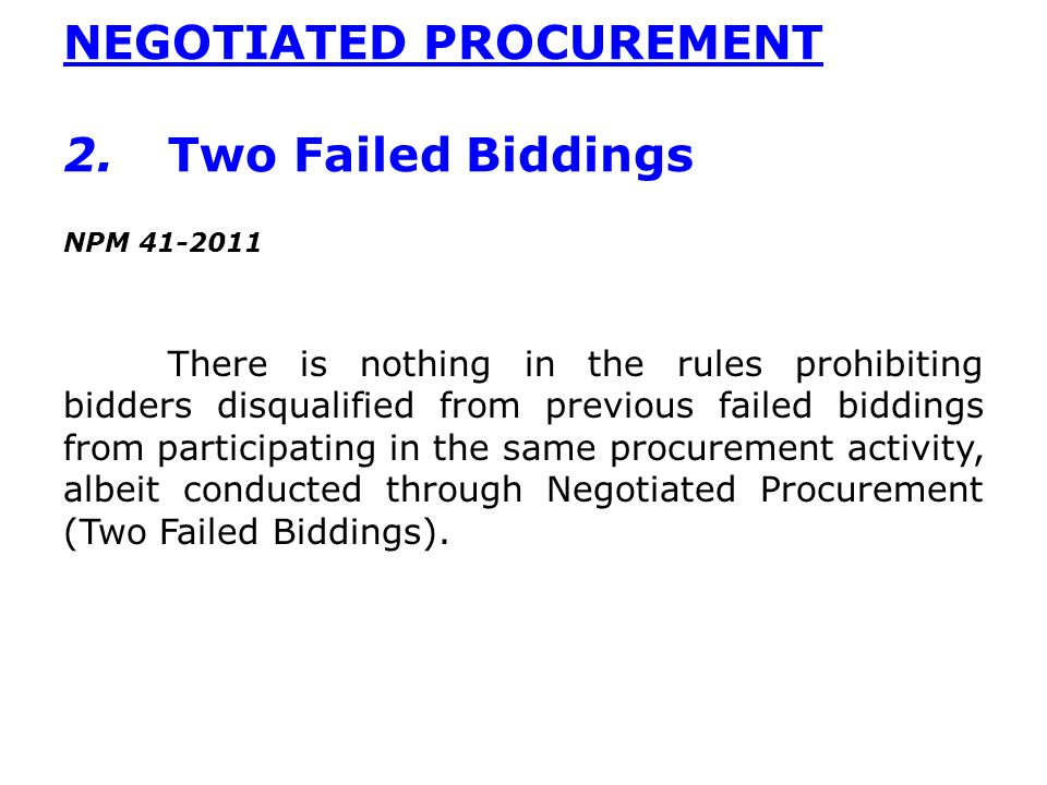 NEGOTIATED PROCUREMENT 2. Two Failed Biddings