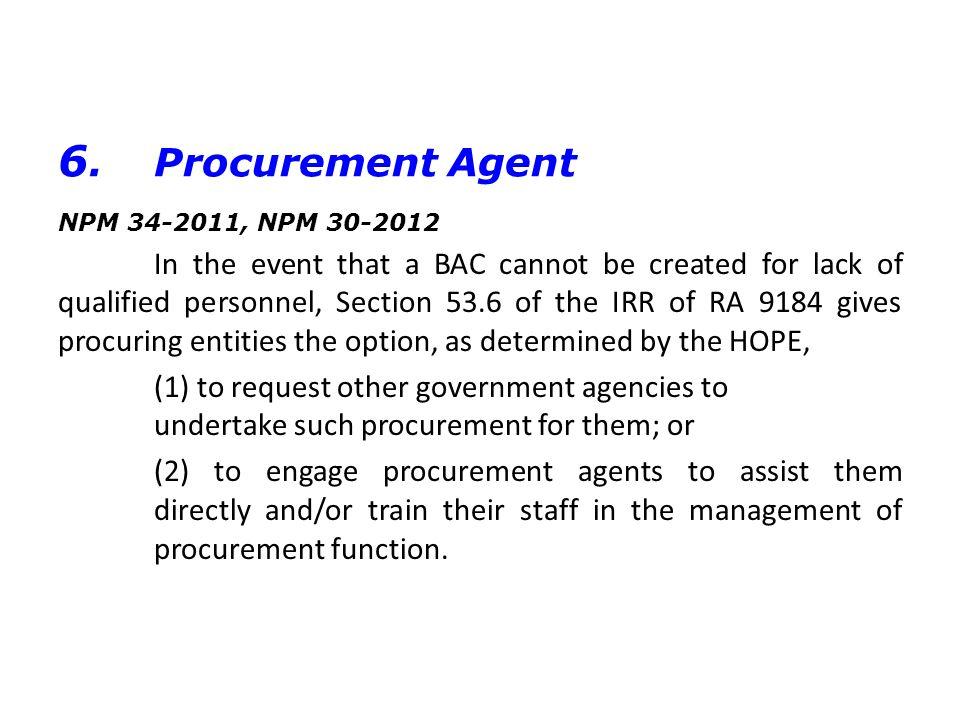 6. Procurement Agent NPM 34-2011, NPM 30-2012.