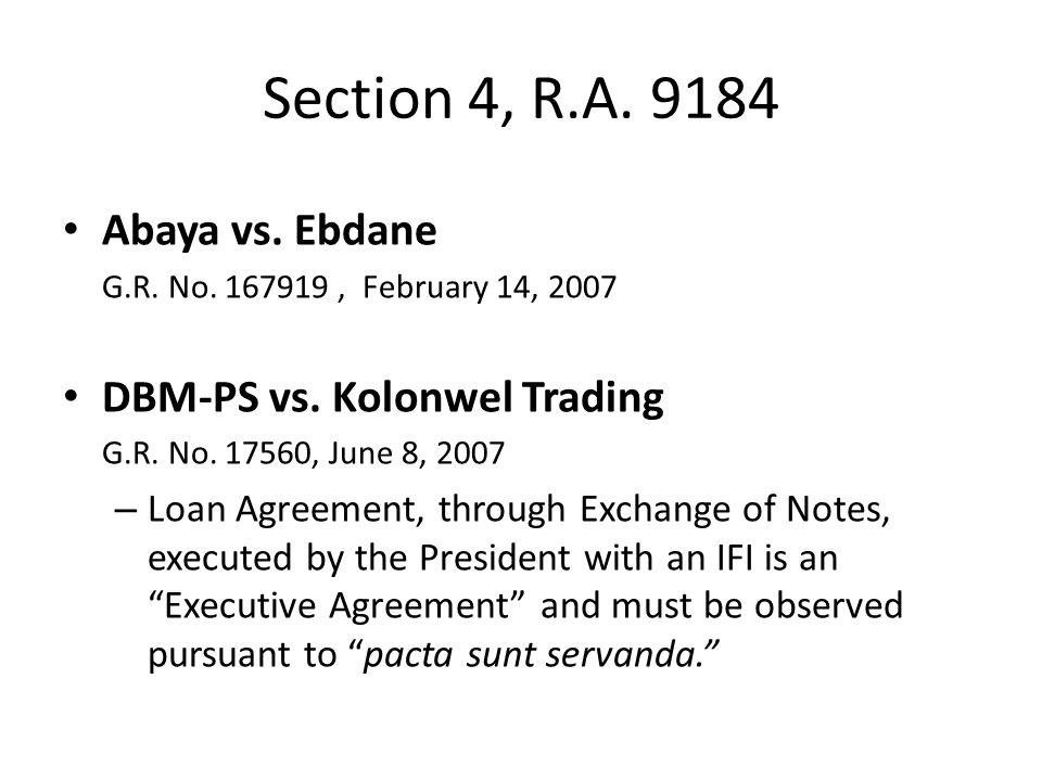 Section 4, R.A. 9184 Abaya vs. Ebdane DBM-PS vs. Kolonwel Trading