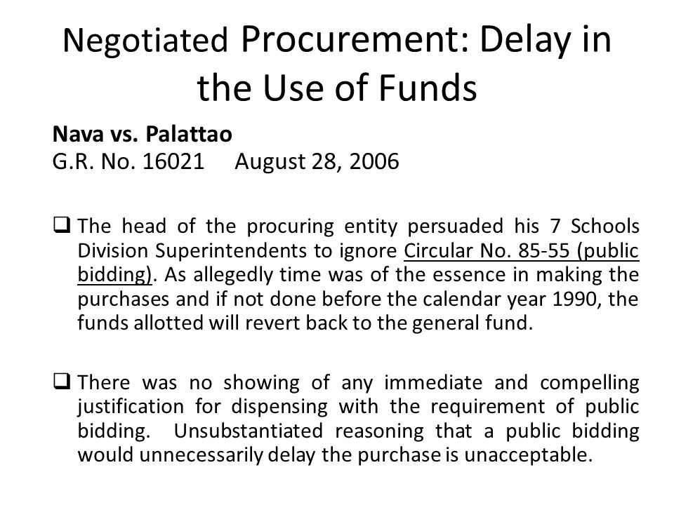 Negotiated Procurement: Delay in the Use of Funds