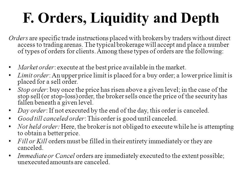 F. Orders, Liquidity and Depth