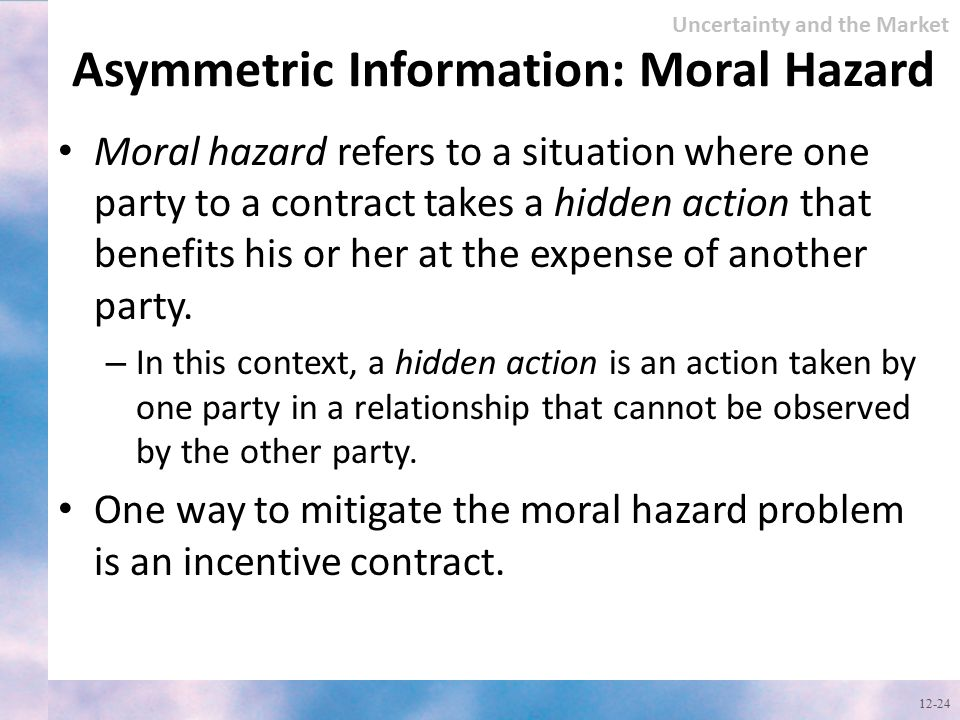 Asymmetric Information: Moral Hazard