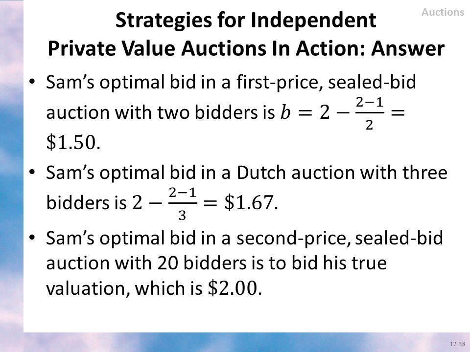 Strategies for Independent Private Value Auctions In Action: Answer