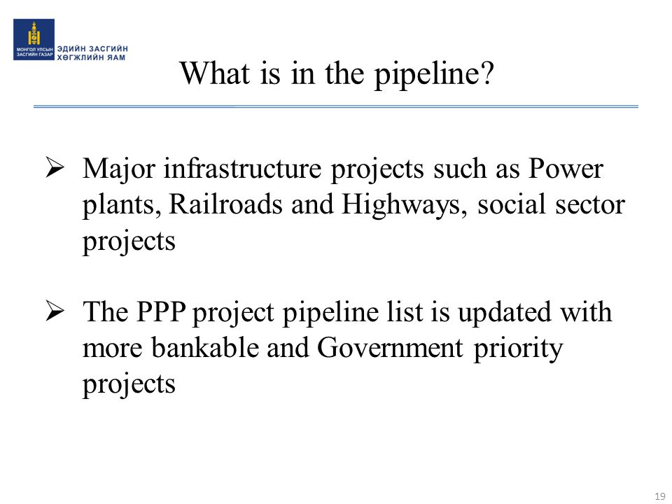 What is in the pipeline Major infrastructure projects such as Power plants, Railroads and Highways, social sector projects.