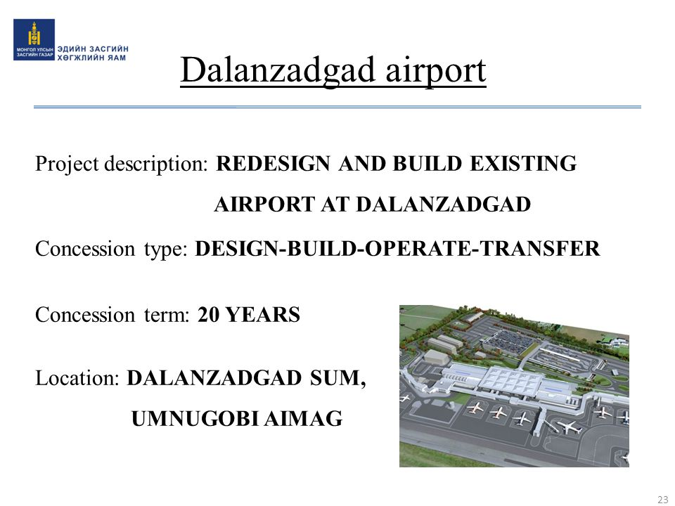 Dalanzadgad airport Project description: REDESIGN AND BUILD EXISTING AIRPORT AT DALANZADGAD.
