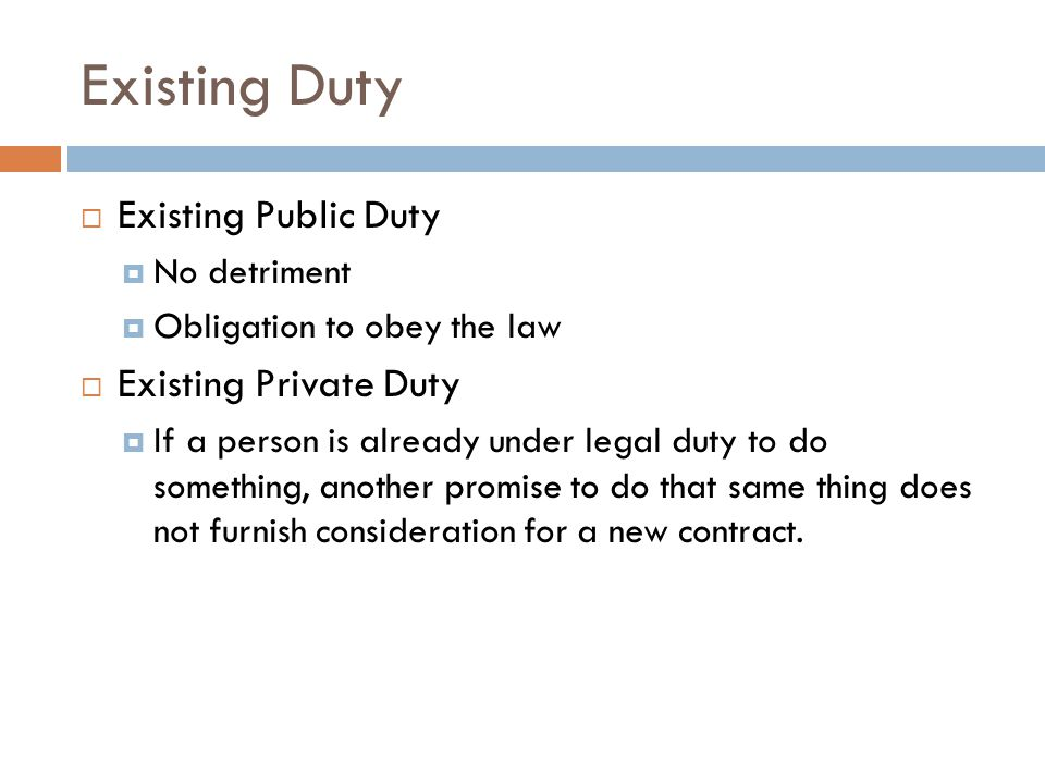 Existing Duty Existing Public Duty Existing Private Duty No detriment
