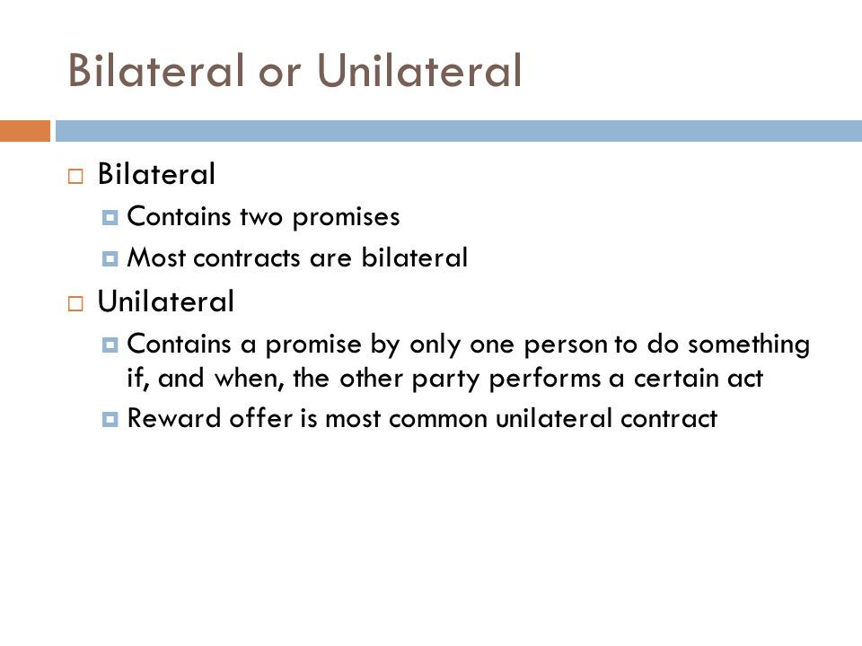 Bilateral or Unilateral