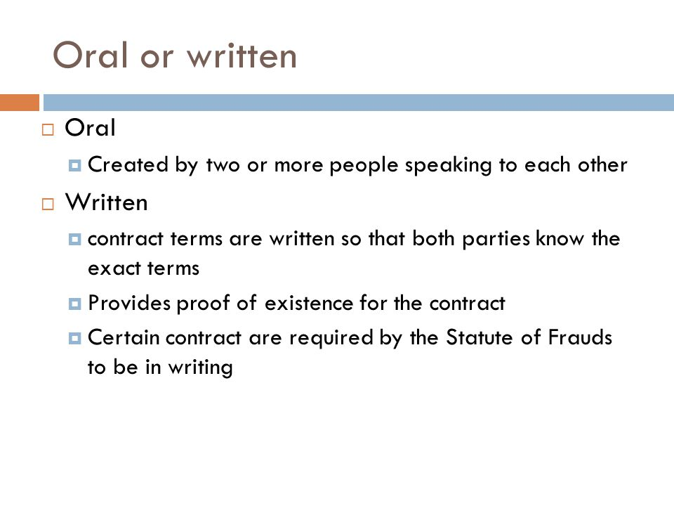 Oral or written Oral Written