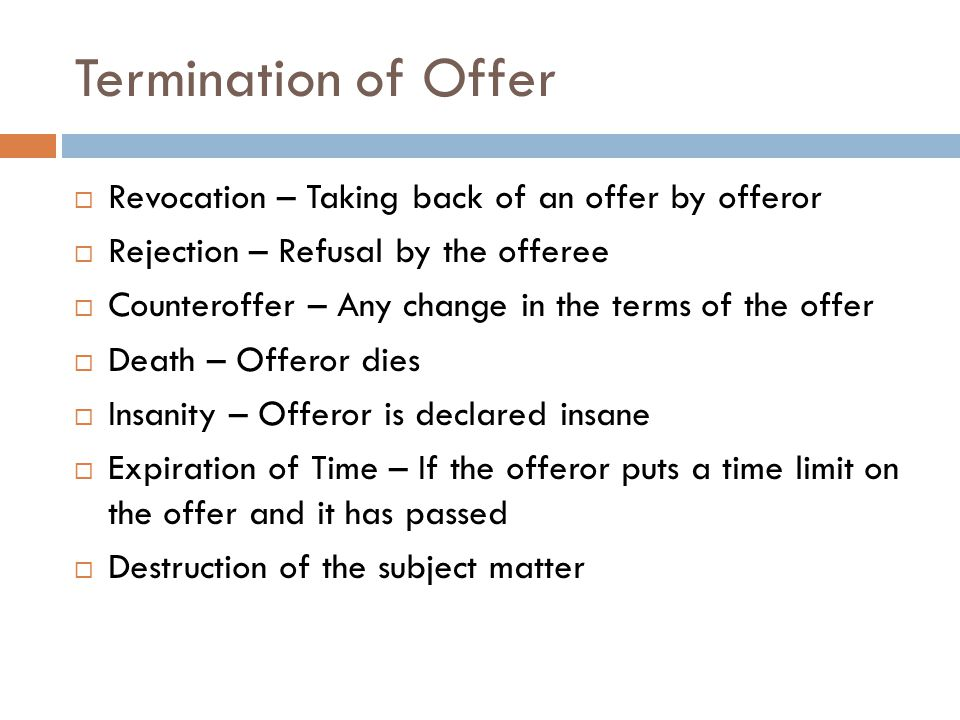 Termination of Offer Revocation – Taking back of an offer by offeror